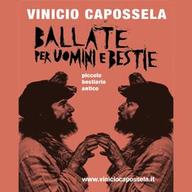 VINICIO CAPOSSELA  – Ballata per uomini e bestie